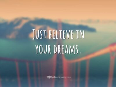frases para status em inglês para acreditar nos seus sonhos
