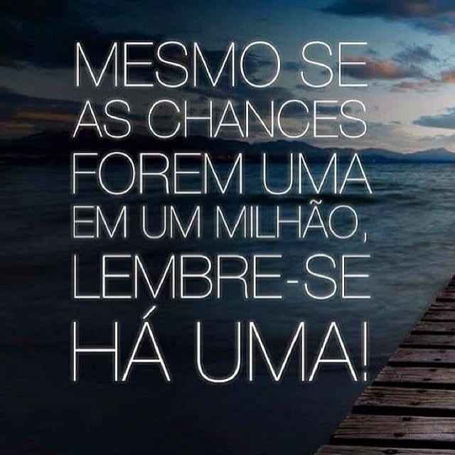 Mesmo se as chances