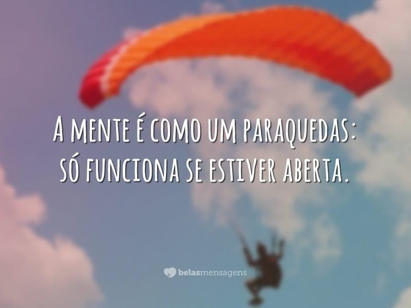 A mente é como um paraquedas