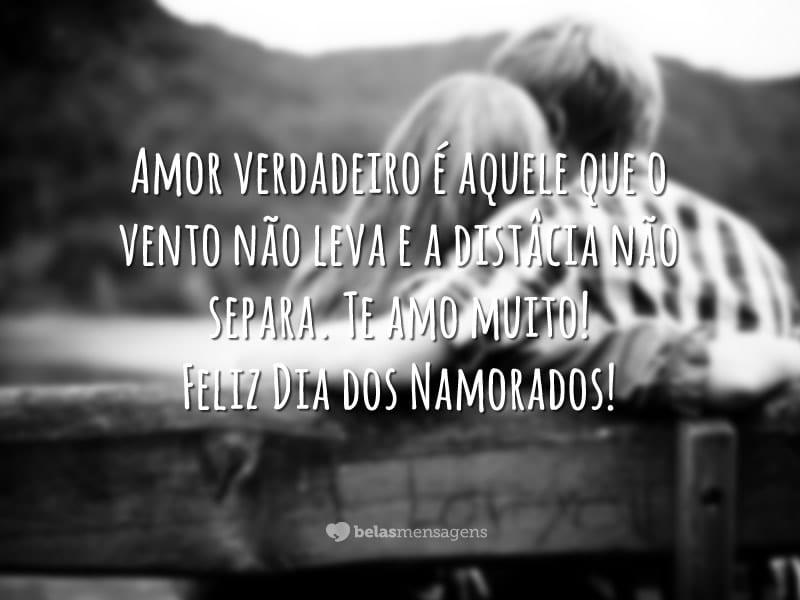 Amor Verdadeiro é Aquele Que O Vento Nunca Leva E A: Frases Do Dia Dos Namorados