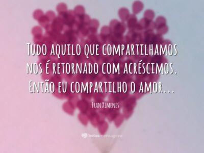Eu compartilho o amor…