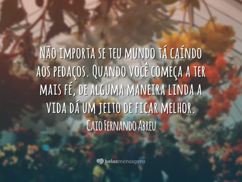Frases Pedindo Uma Chance Pra Ficar: Frases De Caio Fernando Abreu