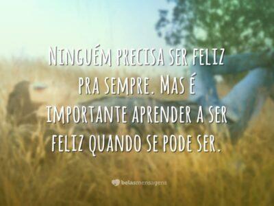 Ninguém precisa ser feliz pra sempre