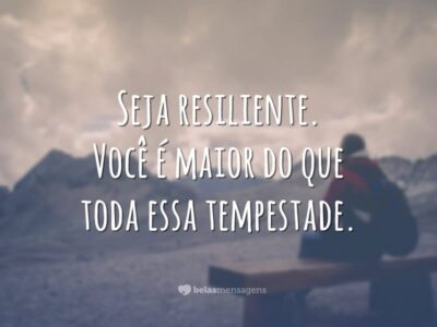 Seja resiliente
