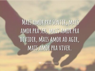 Mais amor pra ser