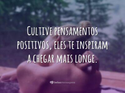 Cultive pensamentos positivos