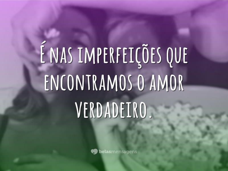 O amor está nas imperfeições