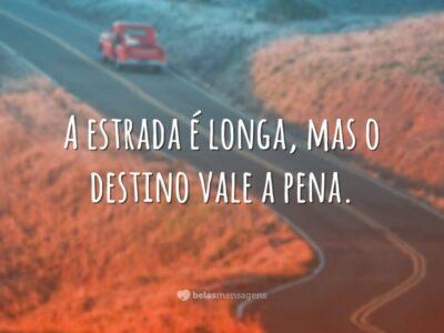 A estrada é longa
