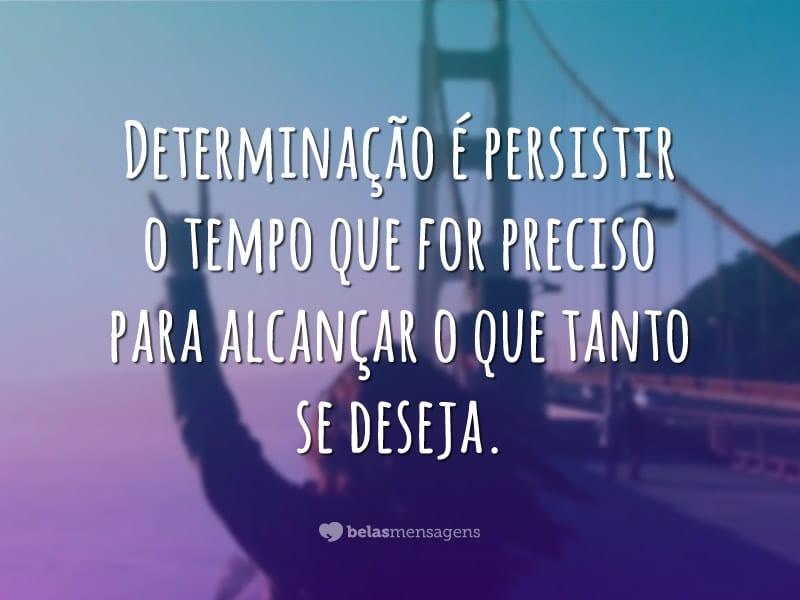 Determinação é Persistir