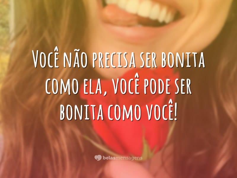 Seja bonita como você!