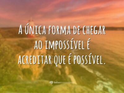 Acredite que é possível