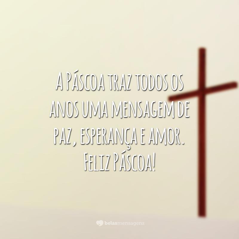 A Páscoa traz todos os anos uma mensagem de paz, esperança e amor. Feliz Páscoa!