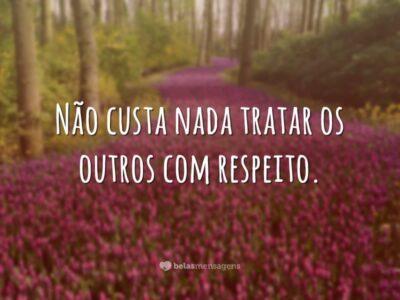 Trate com respeito