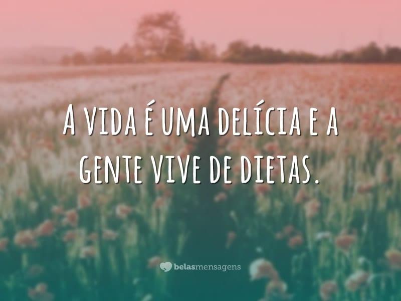 A vida é uma delícia