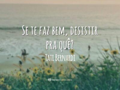 Frases De Tati Bernardi Belas Mensagens