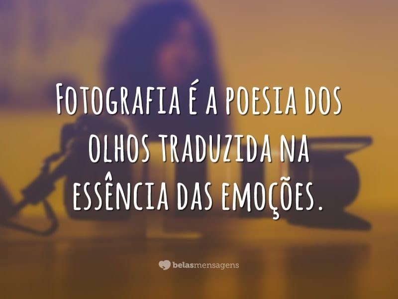 Fotografia é a poesia dos olhos traduzida na essência das emoções.