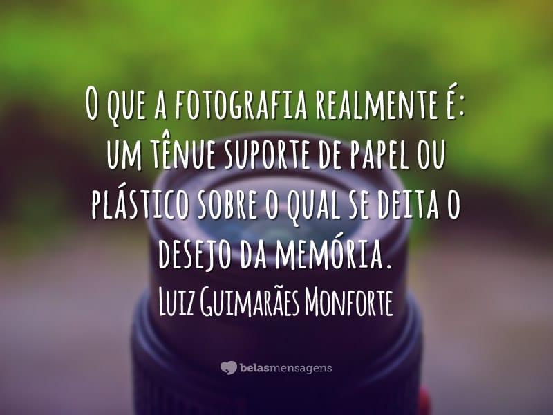 O que a fotografia realmente é: um tênue suporte de papel ou plástico sobre o qual se deita o desejo da memória.