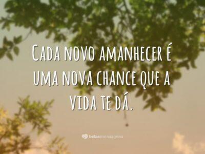 Cada novo amanhecer é uma chance
