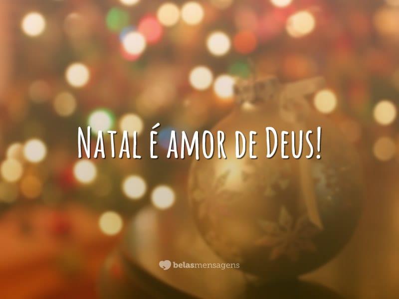 Natal é amor de Deus!