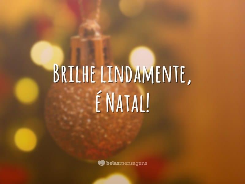 Brilhe lindamente, é Natal!