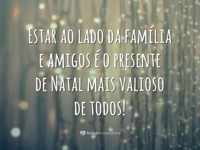 Estar ao lado da família e amigos é o presente de Natal mais valioso de todos!