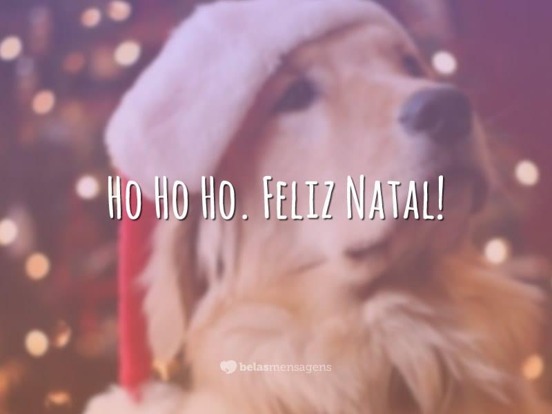 Ho Ho Ho. Feliz Natal!