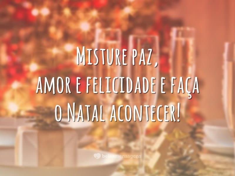 Misture paz, amor e felicidade e faça o Natal acontecer!