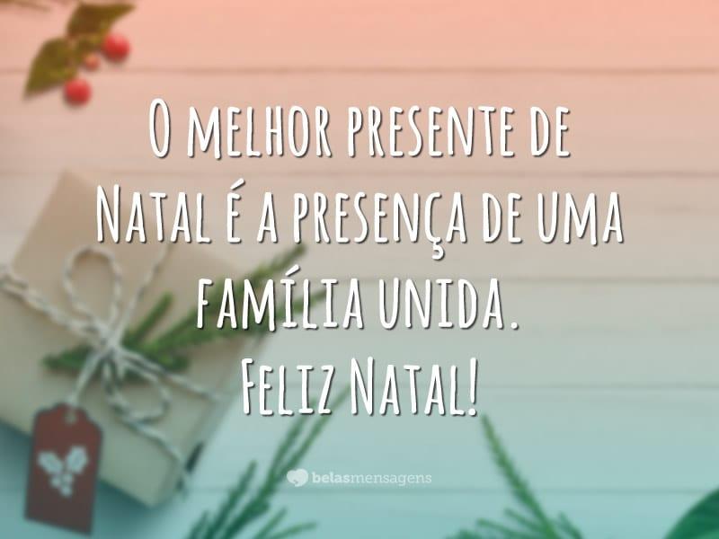 O melhor presente de Natal é a presença de uma família unida. Feliz Natal!