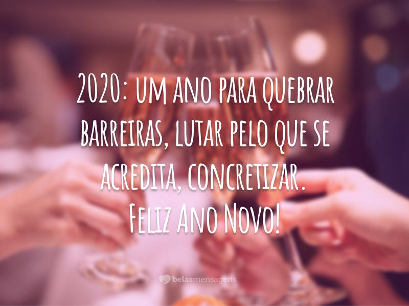 2020: um ano para quebrar barreiras, lutar pelo que se acredita, concretizar. Feliz Ano Novo!