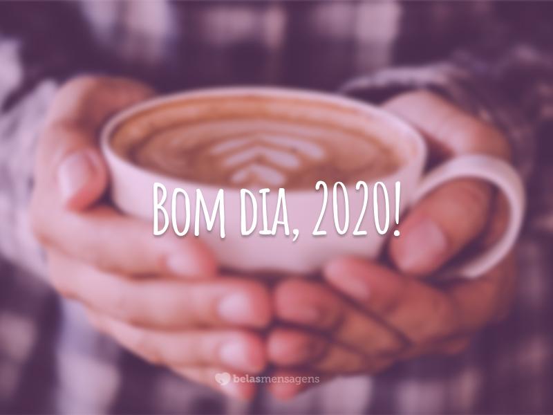 Bom dia, 2020!