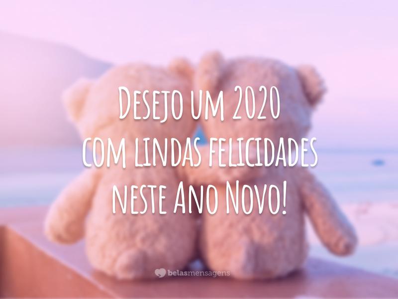 Desejo um 2020 com lindas felicidades neste Ano Novo!