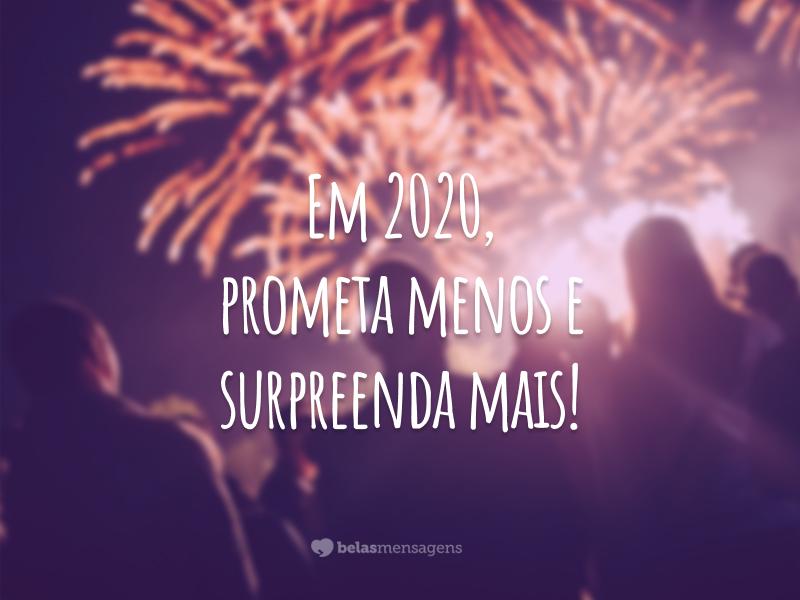 Em 2020, prometa menos e surpreenda mais!