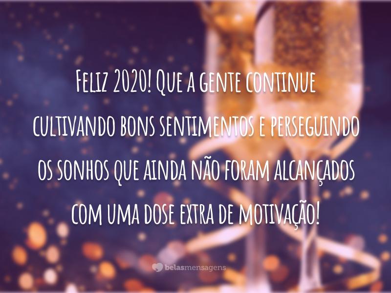 Feliz 2020! Que a gente continue cultivando bons sentimentos e perseguindo os sonhos que ainda não foram alcançados com uma dose extra de motivação!