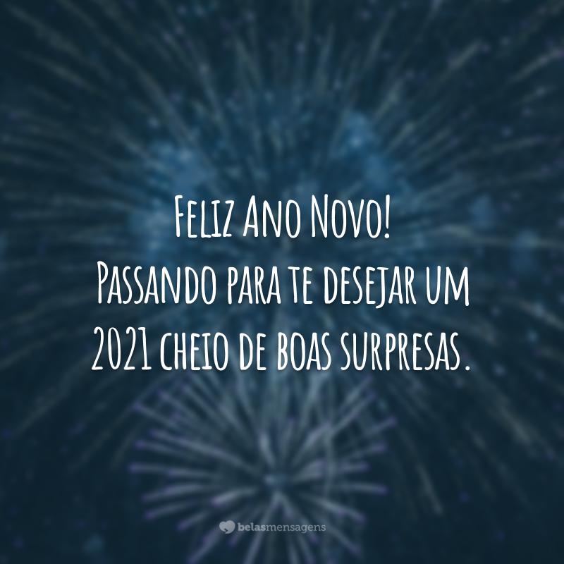 Feliz Ano Novo! Passando para te desejar um 2021 cheio de boas surpresas.