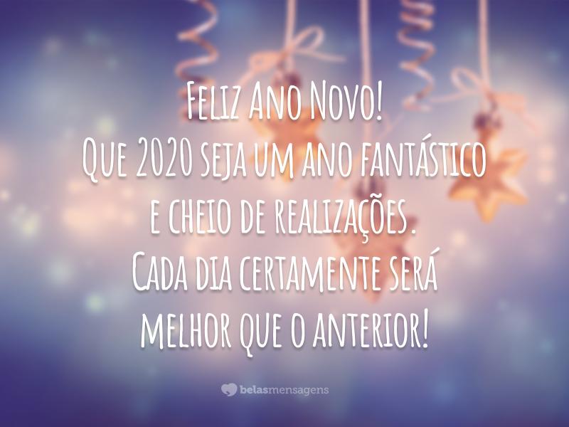 Feliz Ano Novo! Que 2020 seja um ano fantástico e cheio de realizações. Cada dia certamente será melhor que o anterior!
