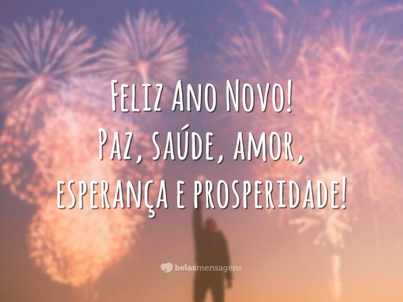 Feliz Ano Novo! Paz, saúde, amor, esperança e prosperidade!