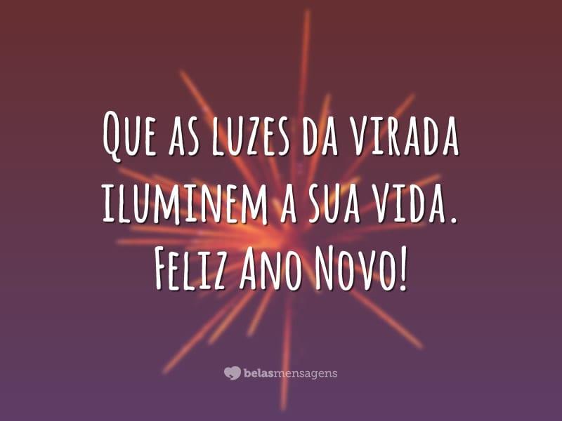 Que as luzes da virada iluminem a sua vida. Feliz Ano Novo!
