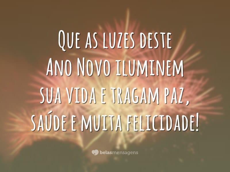 Que as luzes deste Ano Novo iluminem sua vida e tragam paz, saúde e muita felicidade!