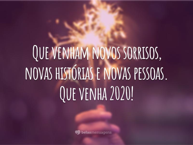 Que venham novos sorrisos, novas histórias e novas pessoas. Que venha 2020!