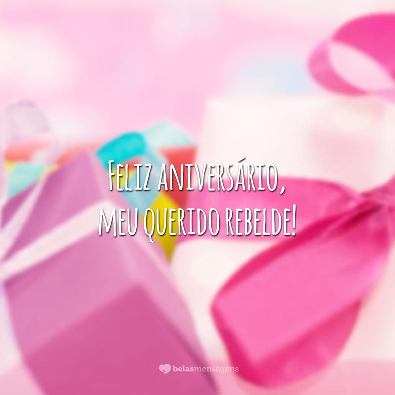 Feliz aniversário, meu querido rebelde!