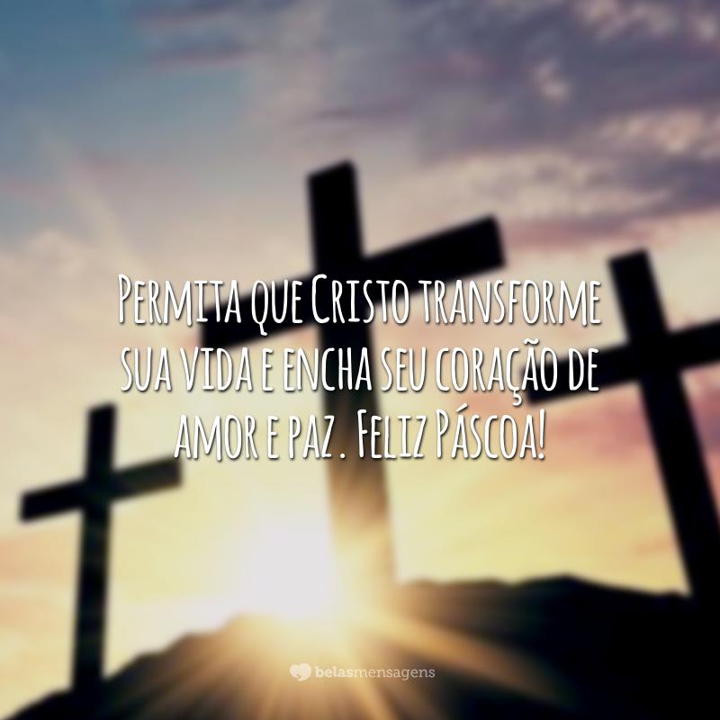 Permita que Cristo transforme sua vida e encha seu coração de amor e paz. Feliz Páscoa!