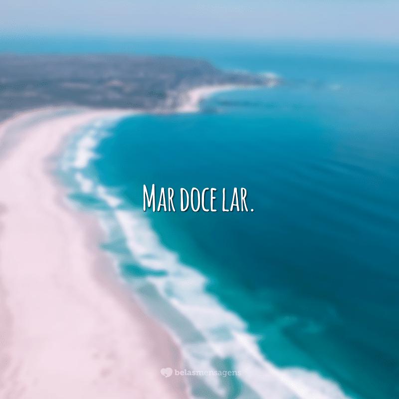 Mar doce lar.<br />