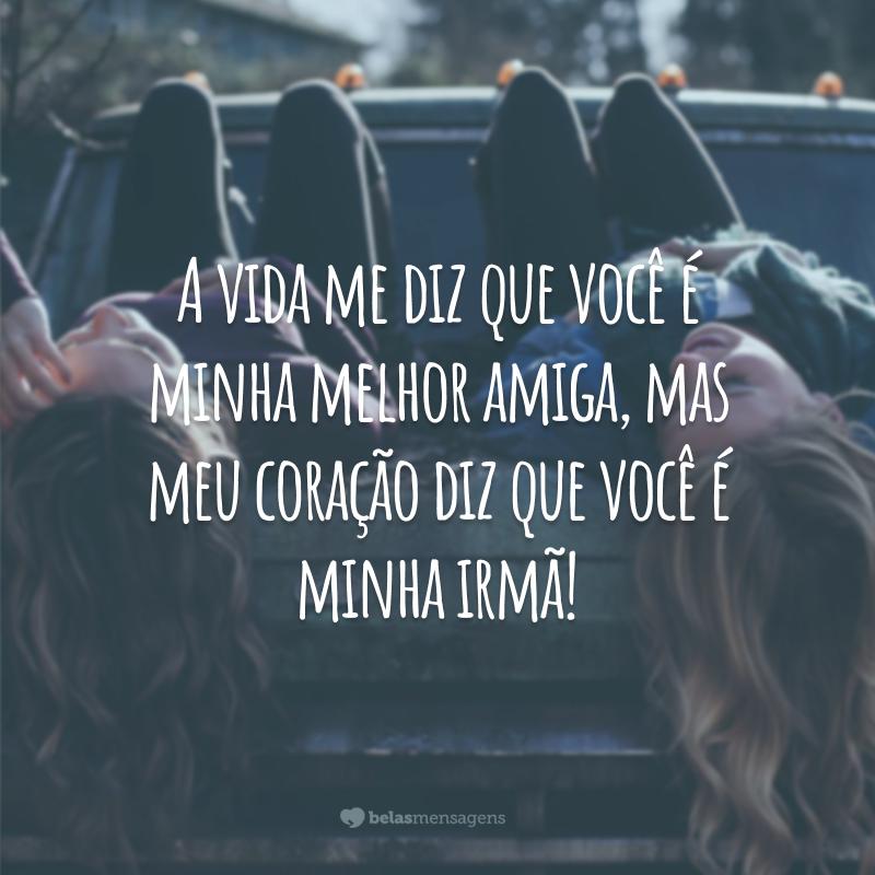 55 Frases Para Amiga Irmã Que Já Faz Parte Da Família