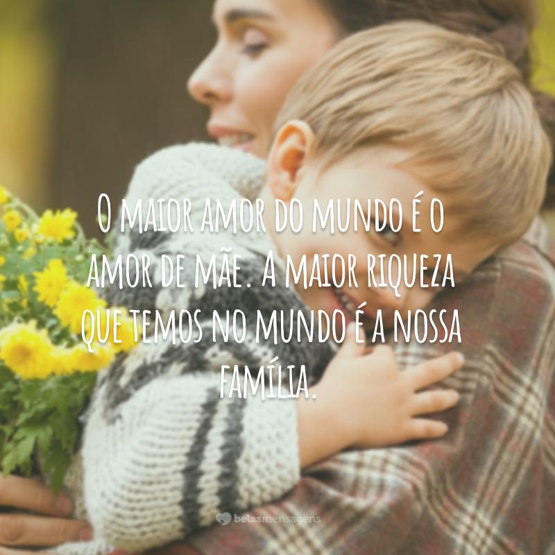 55 Frases De Amor Materno Que é Um Sentimento Puro E Verdadeiro