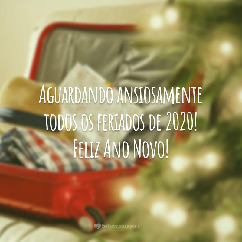 Aguardando ansiosamente todos os feriados de 2020! Feliz Ano Novo!