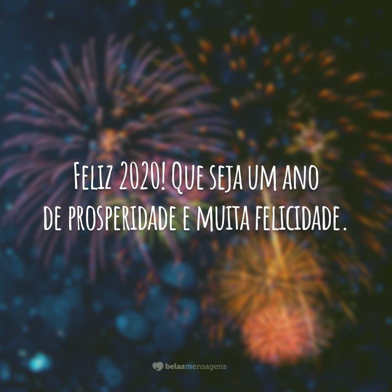 Feliz 2020! Que seja um ano de prosperidade e muita felicidade.