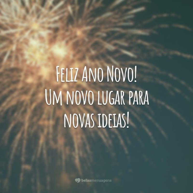 Feliz Ano Novo! Um novo lugar para novas ideias!