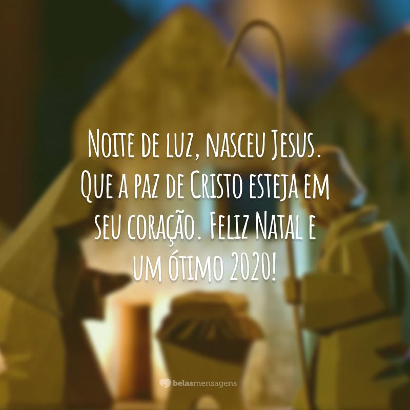 Noite de luz, nasceu Jesus. Que a paz de Cristo esteja em seu coração. Feliz Natal e um ótimo 2020!