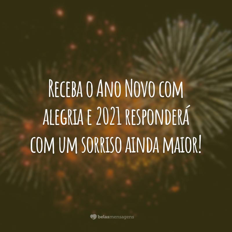 Receba o Ano Novo com alegria e 2021 responderá com um sorriso ainda maior!