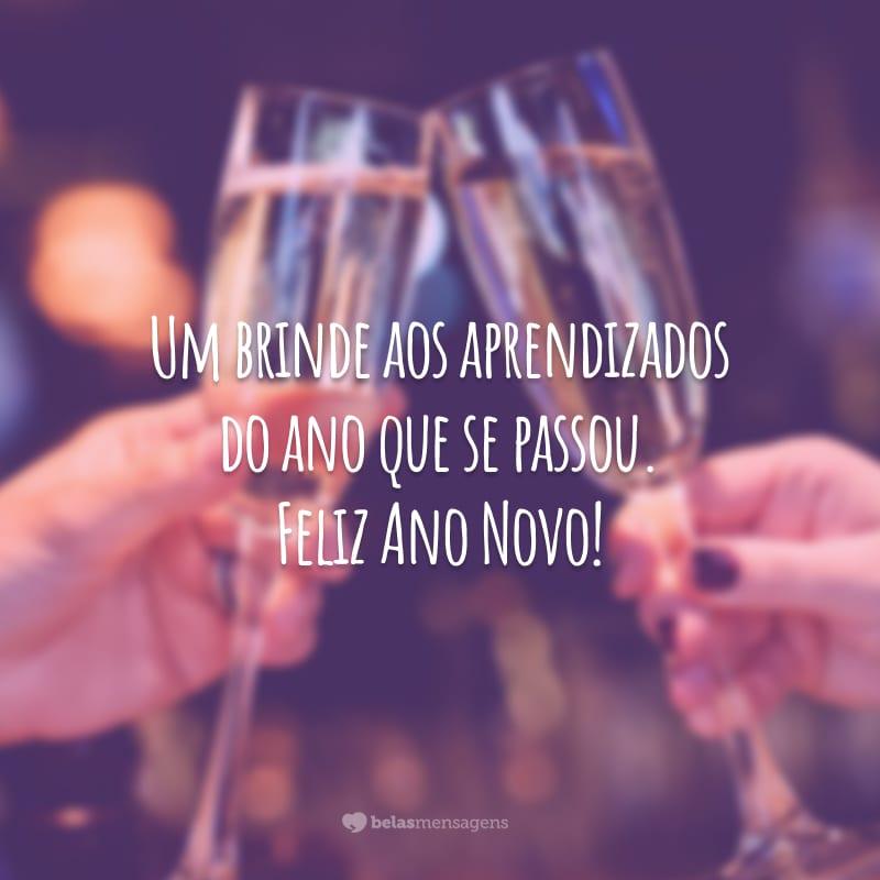Um brinde aos aprendizados do ano que se passou. Feliz Ano Novo!